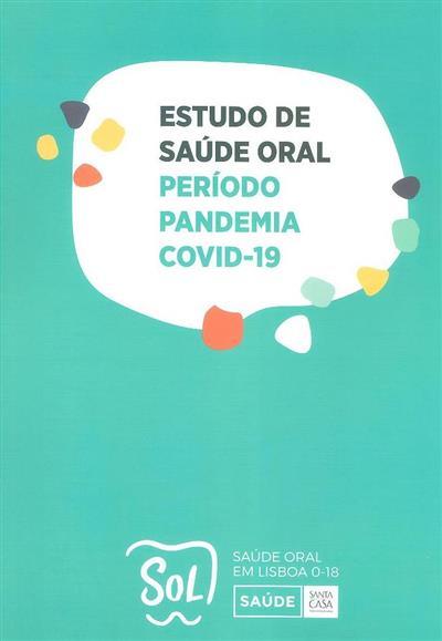 Estudo de saúde oral, período pandemia COVID-19 (André Brandão de Almeida, Carina Simão, Rita Sardinha)