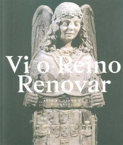 Vi o Reino renovar (coord. cient. Joaquim Oliveira Caetano, Rosa Azevedo, Rui Manuel Loureiro)