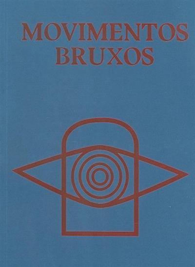 Movimentos bruxos (textos João Terras... [et al.])