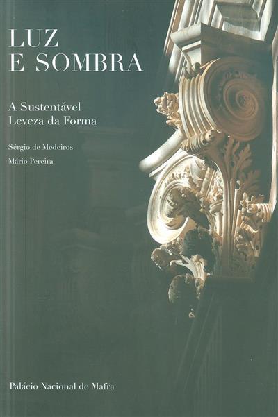 Luz e sombra (Sérgio de Medeiros, Mário Pereira)