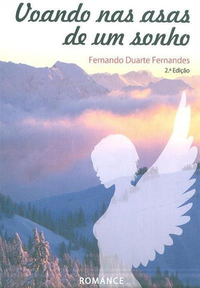 Voando nas asas de um sonho (Fernando Duarte Fernandes)