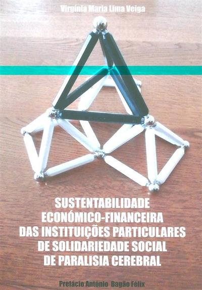 Sustentabilidade económico-financeira das Instituições Particulares de Solidariedade Social de Paralisia Cerebral (Virgínia Maria Lima Veiga)