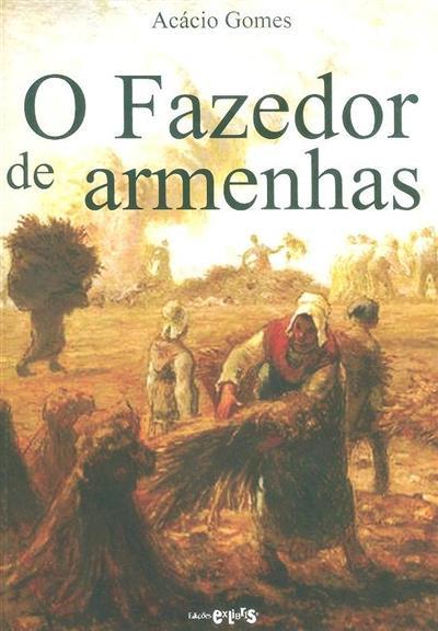 O fazedor de armenhas (Acácio Gomes)