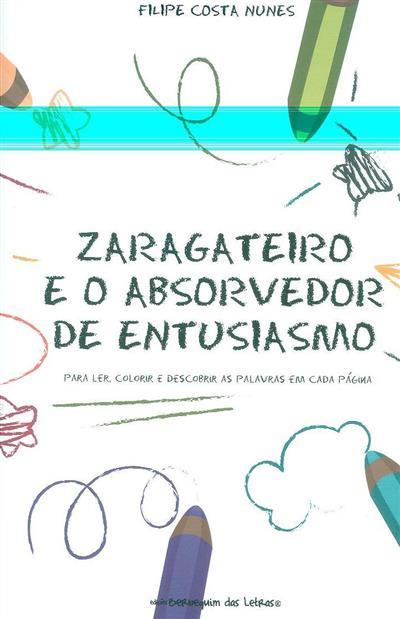 Zaragateiro e o absorvedor de entusiasmo (Filipe Costa Nunes)