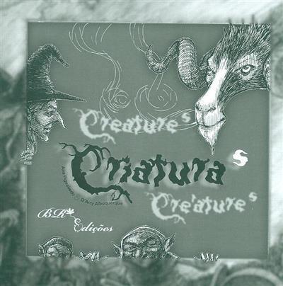 Criatura s ; (Ana Figueiredo)