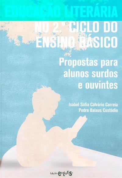 Educação literária no 2º Ciclo do Ensino Básico (Isabel Sofia Calvário Correia, Pedro Balaus Custódio)