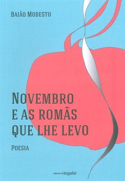 Novembro e as romãs que lhe levo (Baião Modesto)