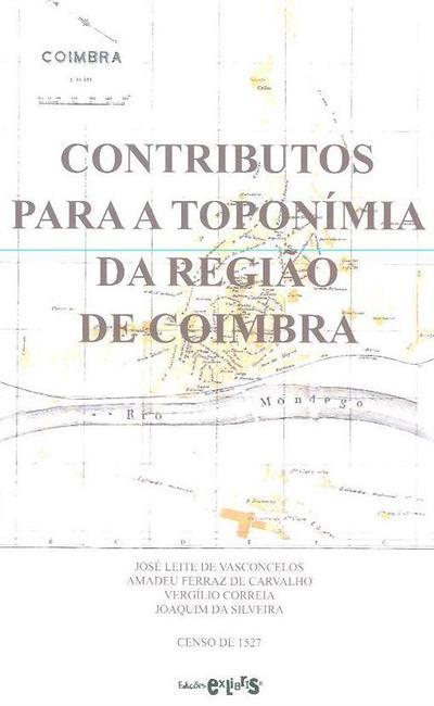Contributos para a toponímia da região de Coimbra ; (José Leite de Vasconcelos... [et al.])