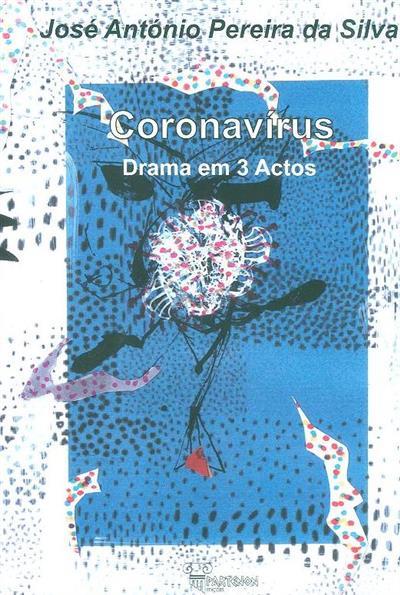 Coronavírus (José António Pereira da Silva)