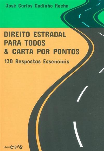 Direito estradal para todos & carta por pontos (José Carlos Godinho Rocha)