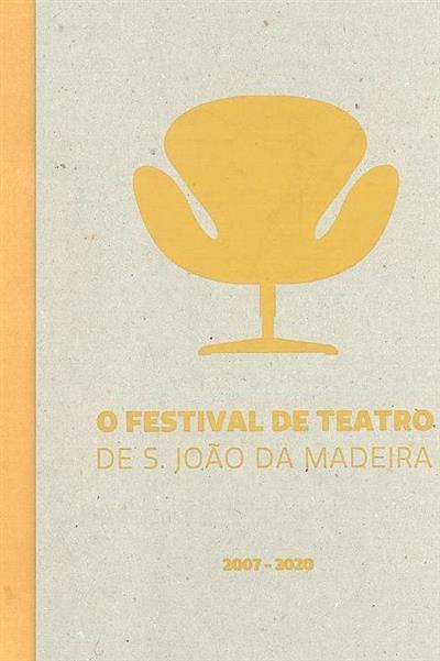 O festival de Teatro de S. João da Madeira, 2007-2020 (coord. Patrícia Correia)