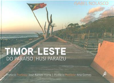 Timor - Leste, do paraíso (Isabel Nolasco)