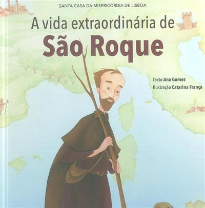 A vida extrordinária de São Roque (Ana Gomes)