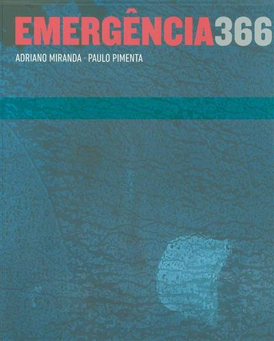 Emergência 366 (Adriano Miranda, Paulo Pimenta)