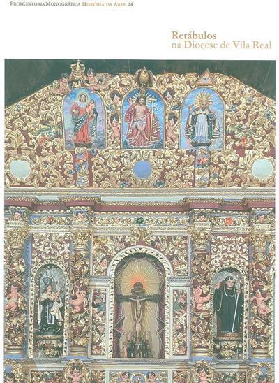 Retábulos na Diocese de Vila Real (Francisco Lameira, José Bernardo Carvalho, Martina Del Rio João)