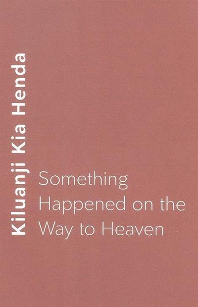 Something happened on the way to heaven (Kiluanji Kia Henda)