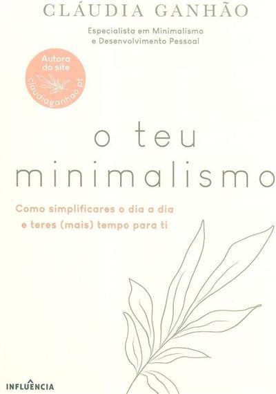 O teu minimalismo (Cláudia Ganhão,)