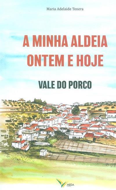A minha aldeia ontem e hoje (Maria Adelaide Tenera)