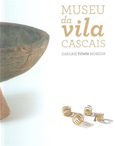 Museu da Vila Cascais (conceção Câmara Municpal de Cascais)