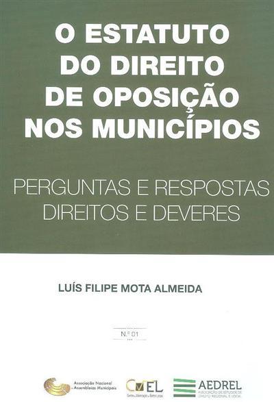 O estatuto do direito de oposição nos municípios (Luís Filipe Mota Almeida)