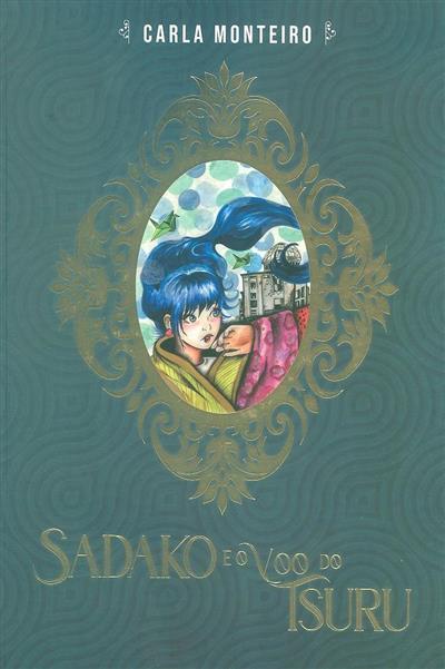 Sadako e o voo do Tsuru (Carla Monteiro)