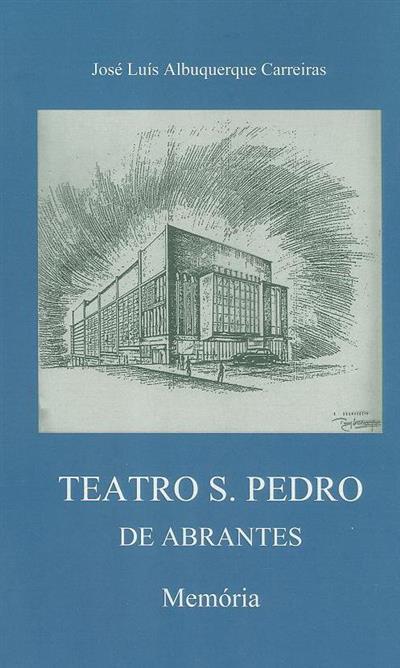 Teatro S. Pedro de Abrantes (José Luís Albuquerque Carreiras)