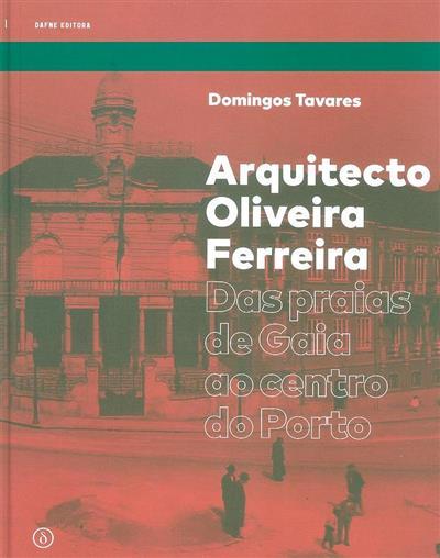 Arquitecto Oliveira Ferreira (Domingos Tavares)