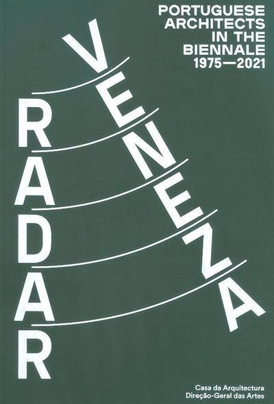 Radar Veneza (textos e ensaios Alexandra Areia, Léa-Chatherine Szacha, Joaquim Moreno)