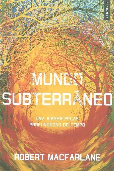 Mundo subterrâneo (Robert MacFarlane)