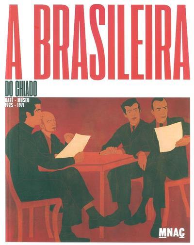 A Brasileira do Chiado (curadoria Maria de Aires Silveira, Raquel Henriques Silva)