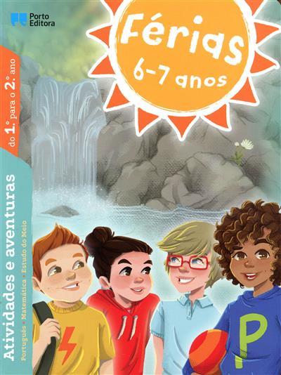 Férias 6-7 anos (Nuno Ferreira Mendes, Filipe de Queirós Cardoso, Pedro Ferreira dos Santos)