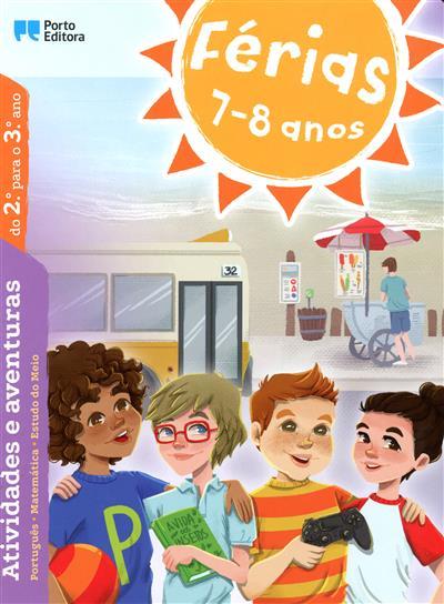 Férias 7-8 anos (Nuno Ferreira Mendes, Filipe de Queirós Cardoso, Pedro Ferreira dos Santos)