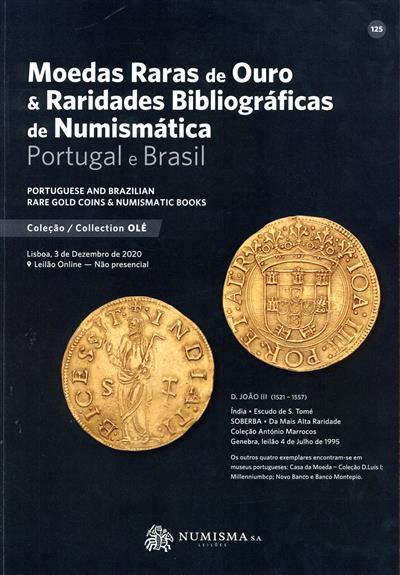 Moedas raras de ouro & raridades bibliográficas de numismática, Portugal e Brasil (conselho cient. Javier Sáez Salgado... [et al.])