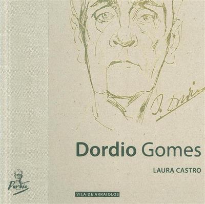Dordio Gomes (textos, coord., ed. Laura Castro)