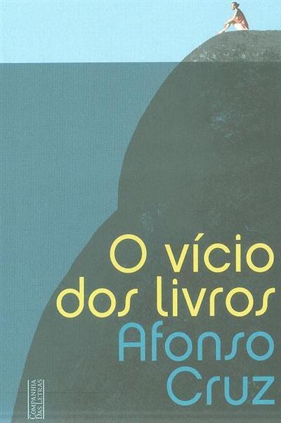 O vício dos livros (Afonso Cruz)