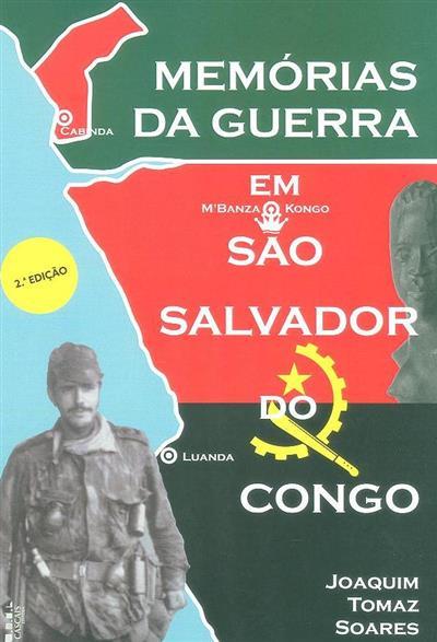 Memórias da guerra em São Salvador do Congo (Joaquim Tomaz Soares)