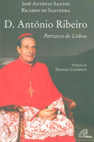 D. António Ribeiro, Patriarca de Lisboa (José António Santos. Ricardo de Saavedra)