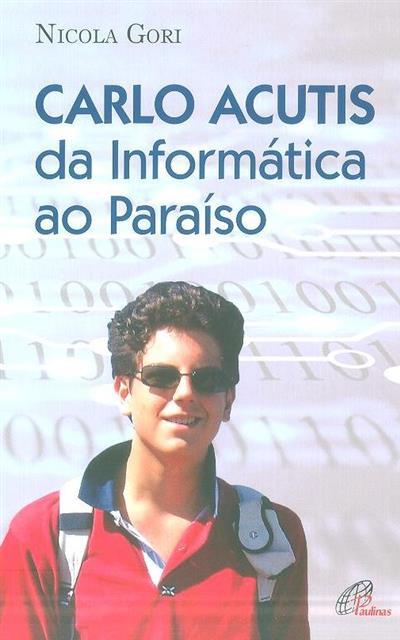 Carlo Acutis da informática ao paraíso (Nicola Gori)
