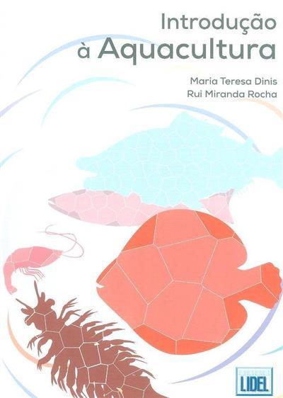 Introdução à aquacultura (Maria Teresa Dinis, Rui Miranda Rocha)