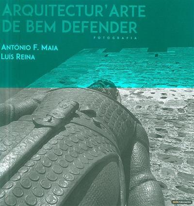 Arquitectur'arte de bem defender (António F. Maia, Luís Reina)
