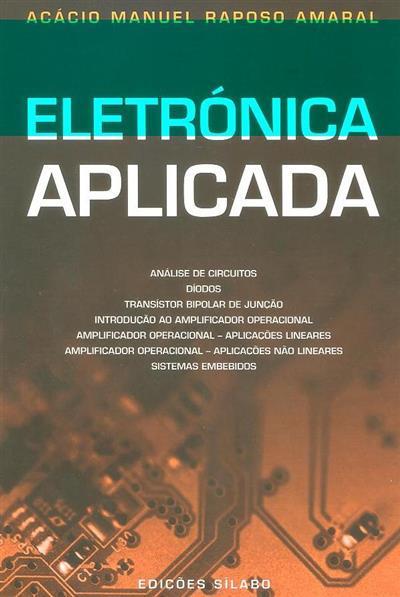Eletrónica aplicada (Acácio Manuel Raposo Amaral)