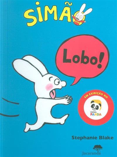 Lobo! (textos, il. Stéphanie Blake)