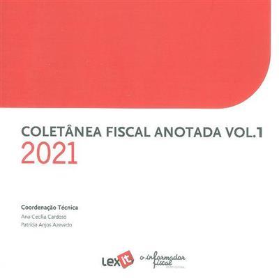 Colectânea fiscal anotada (coord. téc. Ana Cecília Cardoso, Patrícia Anjos Azevedo )