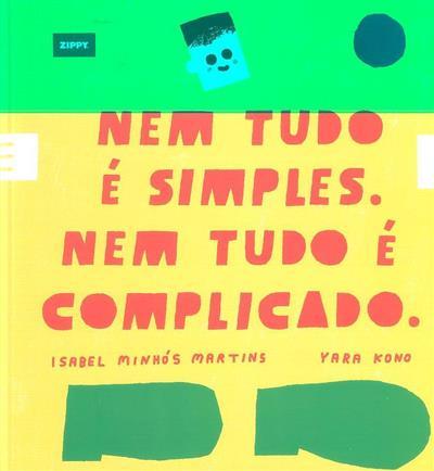 Nem tudo é simples, nem tudo é complicado (Isabel Minhós Martins, Yara Kono)