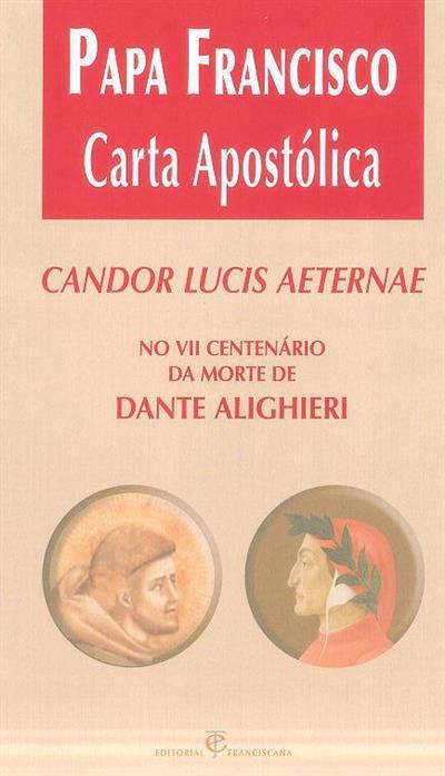 Carta Apostólica Candor Lucis Aeternae do Papa Francisco no VII centenário da morte de Dante Alighieri (Papa Francisco)