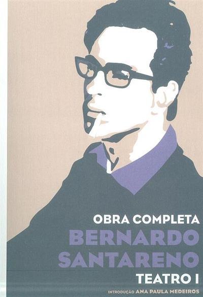 Obra completa Bernardo Santareno (introd. Ana Paula Medeiros)