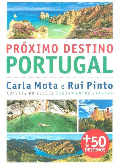 Próximo destino, Portugal (Carla Mota, Rui Pinto)