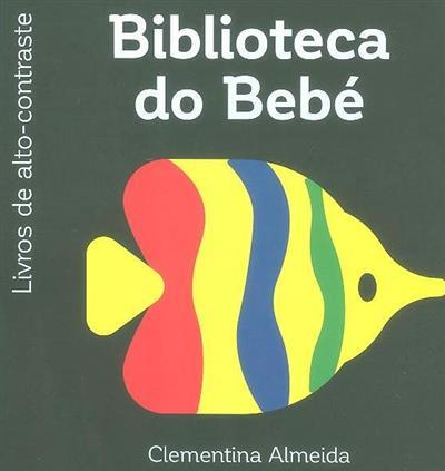 Biblioteca do bebé (Clementina Almeida)