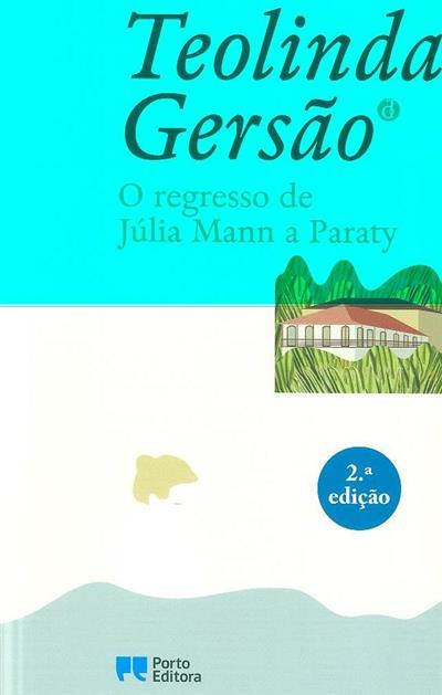 O regresso de Júlia Mann a Paraty (Teolinda Gersão)
