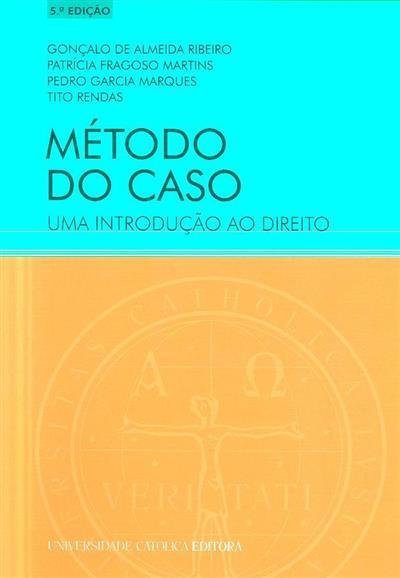 Método do caso (Gonçalo de Almeida Ribeiro... [et al.])